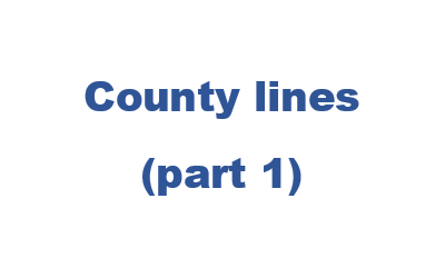 County lines part 1