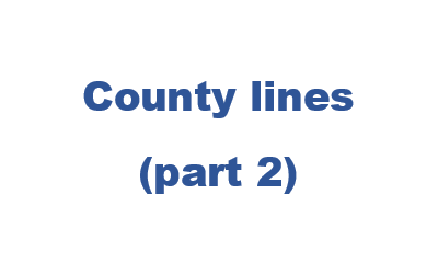 County lines part 2